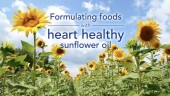 Formulating foods with heart health sunflower oil